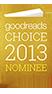 2013 Goodreads Choice Nominee